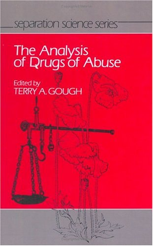 The Analysis Of Drugs Of Abuse  by  Terry A. Gough