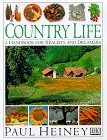 Country Life: A Handbook for Realists and Dreamers Paul Heiney