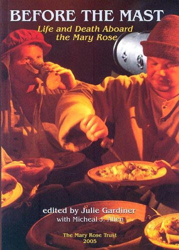 Before the Mast: Life and Death Aboard the Mary Rose Julie Gardiner