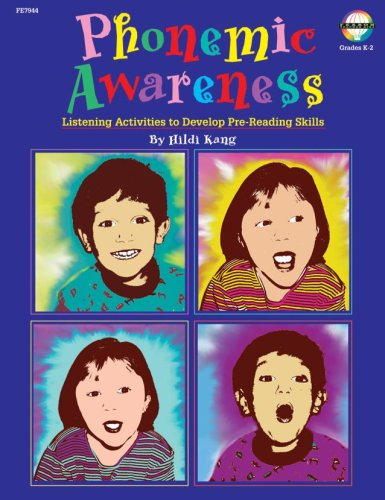 Phonemic Awareness, Grades K to 2: Listening Activities for Developing Pre-Reading Skills Hildi Kang