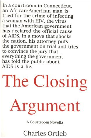 Closing Argument: A Courtroom Novella Charles Ortleb