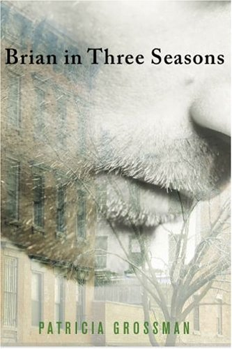 Brian in Three Seasons Patricia Grossman