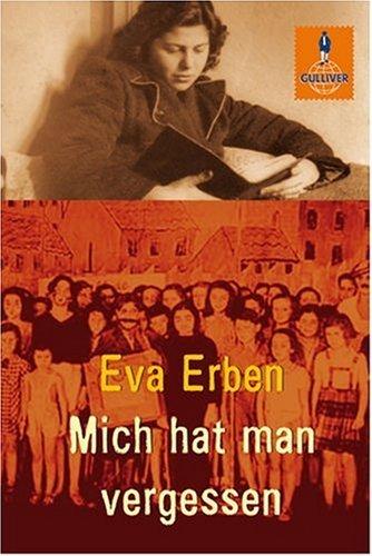 Mich hat man vergessen: Erinnerungen eines jüdischen Mädchens  by  Eva Erben