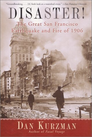 Disaster! The Great San Francisco Earthquake and Fire of 1906  by  Dan Kurzman