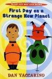 First Day on a Strange New Planet (Blast Off Boy & Blorp, #1) Dan Yaccarino
