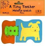 A Tiny Teether: Pets  by  Melanie Walsh