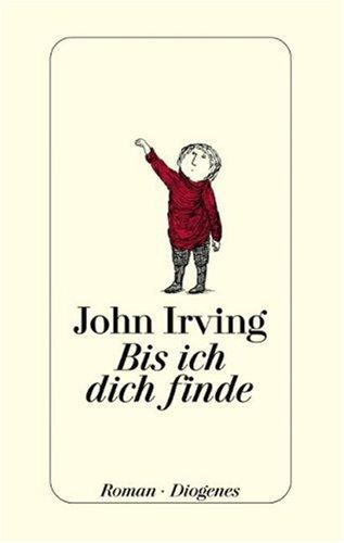 Bis ich dich Finde John Irving