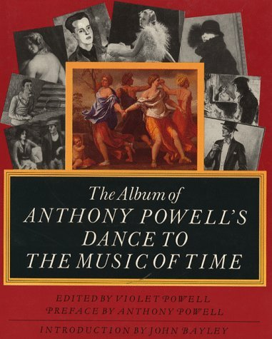 The Album Of Anthony Powells Dance To The Music Of Time Anthony Powell
