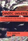 Chaotic Universe: From Planck to the Hubble Scale B.G. Sidharth