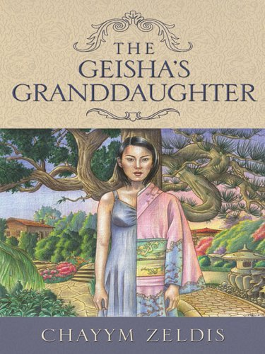 The Geishas Granddaughter  by  Chayym Zeldis