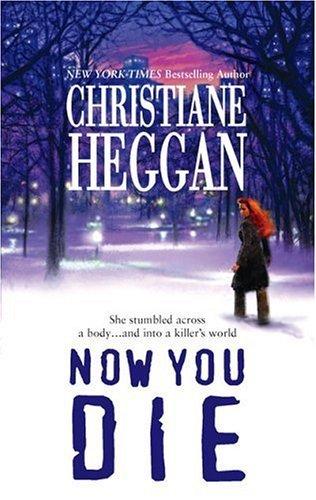 Now You Die Christiane Heggan