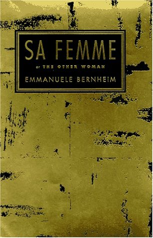 Sa Femme: Or, The Other Woman Emmanuèle Bernheim