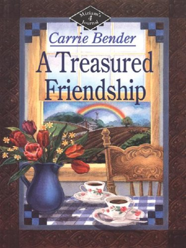 A Treasured Friendship  by  Carrie Bender