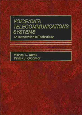 Voice/Data Telecommunications Systems:  An Introduction To Technology  by  Michael L. Gurrie