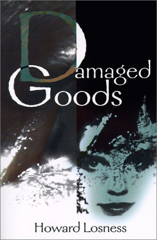 Damaged Goods  by  Howard Losness