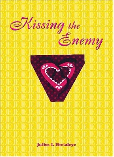 Kissing the Enemy Julius Ijemhen-Ebetaleye