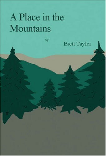 A Place in the Mountains Brett Taylor