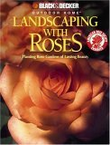 Landscaping With Roses  by  John Rickard