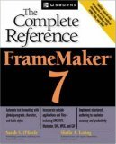Frame Maker 7: The Complete Reference  by  Sarah OKeefe
