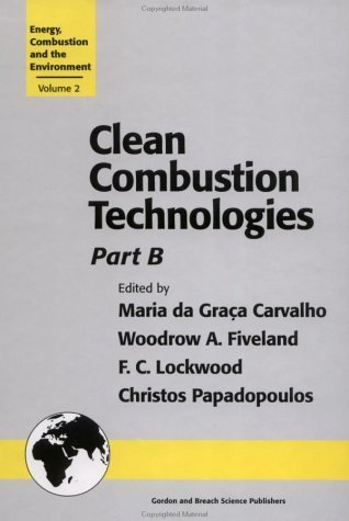 Clean Combustion Technologies: Proceedings of the Second International Conference, Part B Christos Papadopoulos