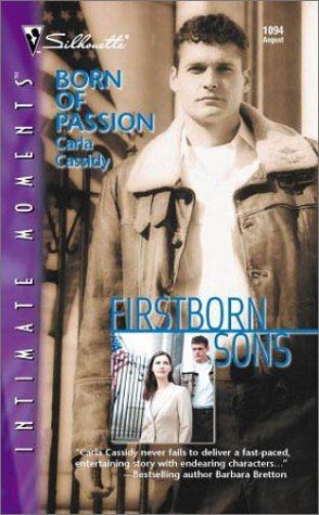 Born of Passion (Firstborn Sons) (Intimate Moments, 1094)  by  Carla Cassidy