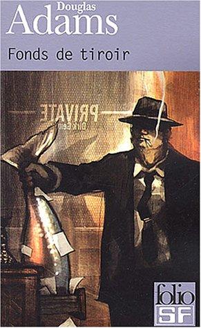 Fonds de tiroir (Dirk Gently, détective holistique, #3) Douglas Adams
