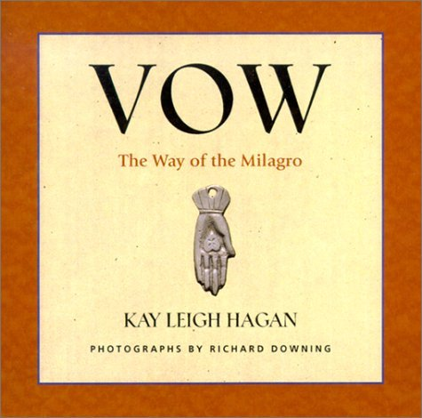 Vow: The Way of the Milagro  by  Kay Leigh Hagan