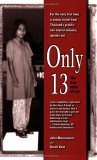 Only 13: The True Story of Lon  by  Julia Manzanares