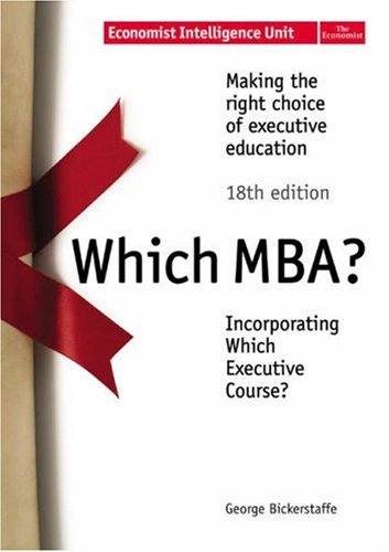 Which Mba?: Making The Right Choice Of Executive Education  by  George Bickerstaffe