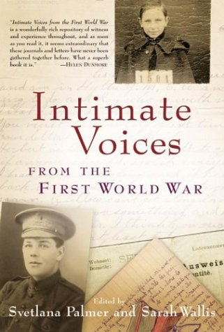 Intimate Voices from the First World War Sarah Wallis