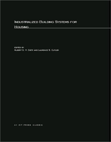 Industrialized Building Systems for Housing  by  Albert G.H. Dietz