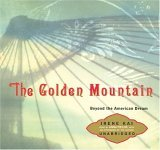 The Golden Mountain: Beyond The American Dream  by  Irene Kai