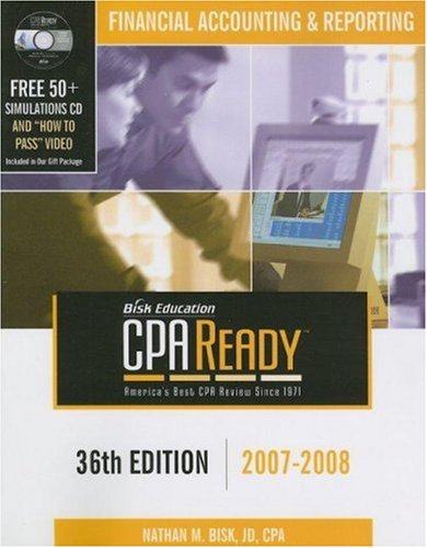 Cpa Ready Comprehensive Cpa Exam Review   36th Edition 2007 2008: Financial Accounting & Reporting Nathan M. Bisk