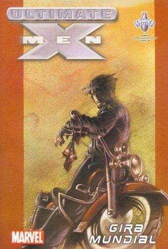 Ultimate X Men - Gira Mundial  by  Mark Millar