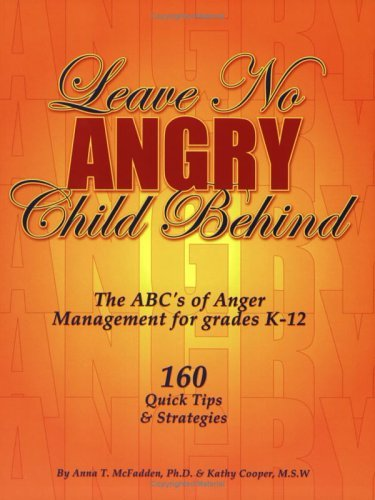 Leave No Angry Child Behind  by  Anna T. McFadden