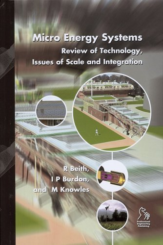 Micro Energy Systems: Review Of Technology, Issues Of Scale And Integration Ian Burdon