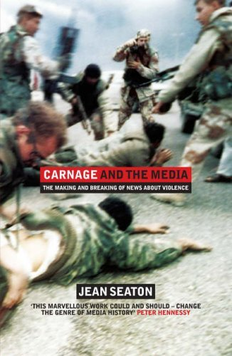 Carnage And The Media  by  Jean Seaton