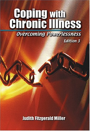 Coping With Chronic Illness: Overcoming Powerlessness  by  Judith Fitzgerald Miller