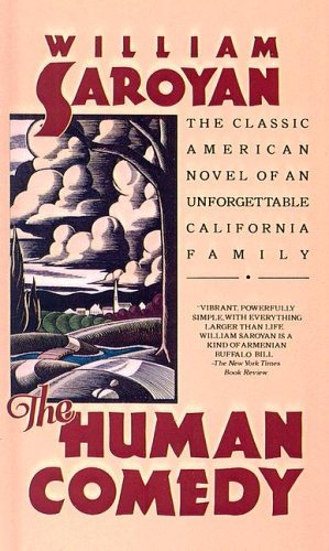 The Human Comedy: A Classic American Novel of an Unforgettable California Family William Saroyan