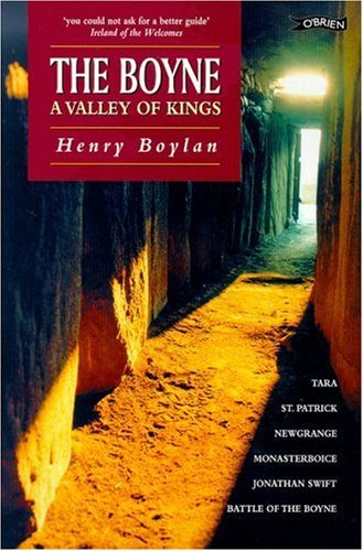 A Valley of Kings: The Boyne : Five Thousand Years of History Henry Boylan