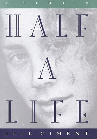 Half a Life Jill Ciment