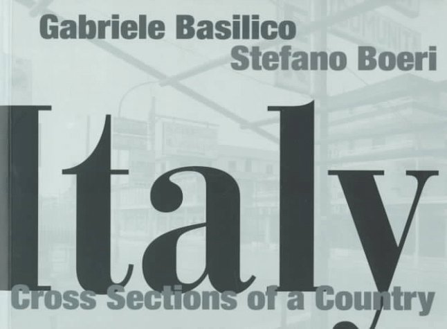 Italy: Cross Sections of a Country Gabriele Basilico