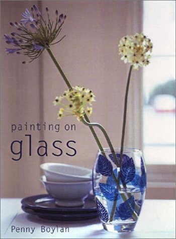 Painting on Glass  by  Penny Boylan