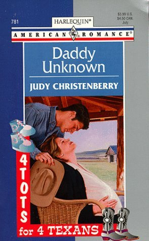 Daddy Unknown (4 Tots for 4 Texans, #3) Judy Christenberry