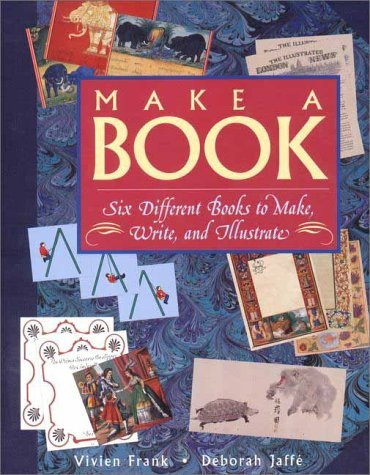 Make a Book: Six Exciting Books to Make, Write, and Illustrate Vivien Frank