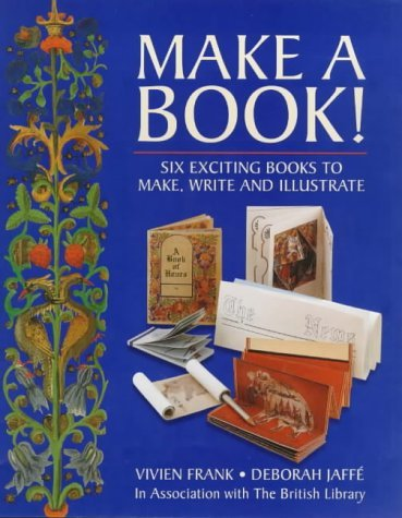 Make A Book!: Six Exciting Books To Make, Write And Illustrate  by  Vivien Frank