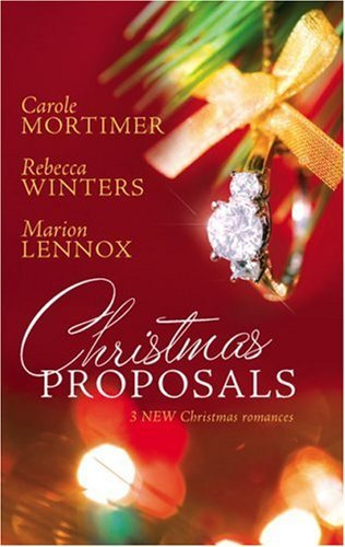 Christmas Proposals: Her Christmas Romeo / The Tycoons Christmas Engagement / A Bride for Christmas Carole Mortimer