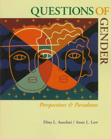 Questions of Gender: Perspectives and Paradoxes  by  Dina L. Anselmi