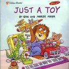 Just a Toy  by  Mercer Mayer