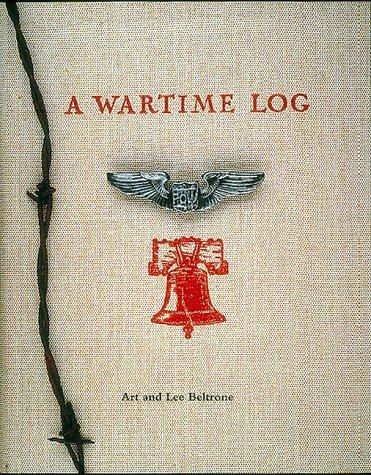 A Wartime Log  by  Art Beltrone